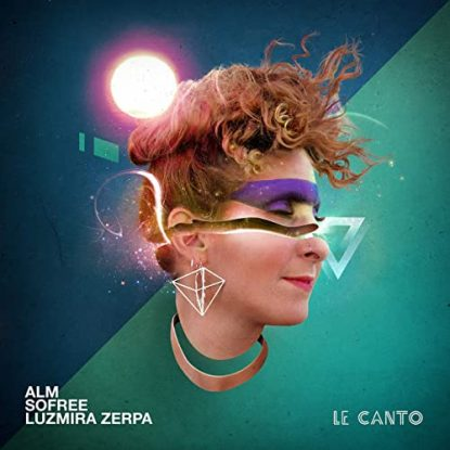 ALM Feat. Sofree & Luzmira Zerpa Le Canto
