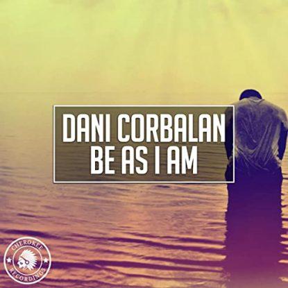 Dani Corbalan Be As I Am