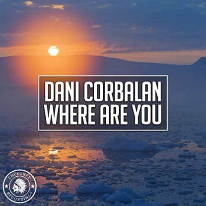 Dani Corbalan Where Are You