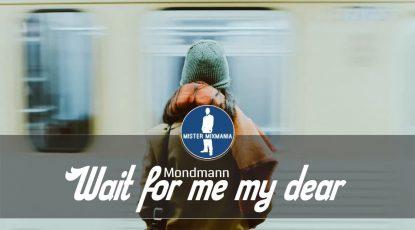 Mondmann - Wait for me my dear [Deep House Music]