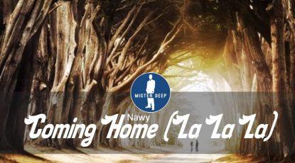Nawy - Coming Home (La La La) [Deep House Music]