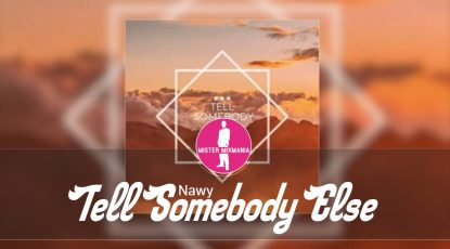 Nawy - Tell Somebody Else [Electronic Dance Pop Music]